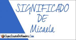 Significado de Micaela