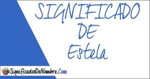 Significado de Estela
